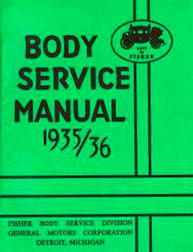 COMPLETE & UNABRIDGED 1935 1936 BUICK CHEVROLET CADILLAC LaSALLE OLDSMOBILE PONTIAC FISHER BODY GM FACTORY REPAIR SHOP MANUAL - CHEVY OLDS 35 36 pdf