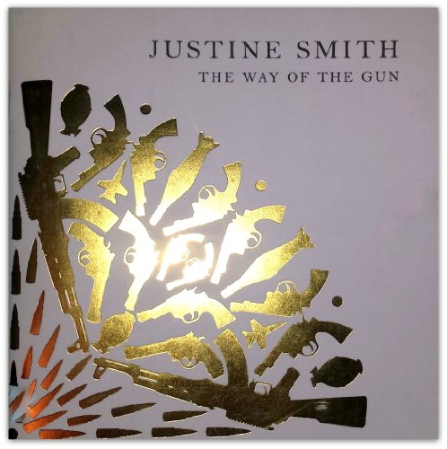 Justine Smith: The Way of the Gun