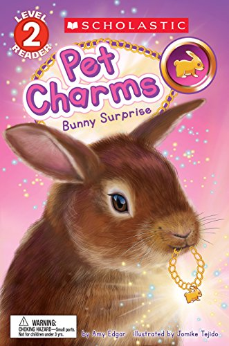 (Bunny Surprise (Scholastic Reader, Level 2: Pet Charms #2))