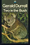 Two in the Bush, Gerald Durrell, 0670003344
