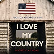 I Love My Country (Acoustic At Home)