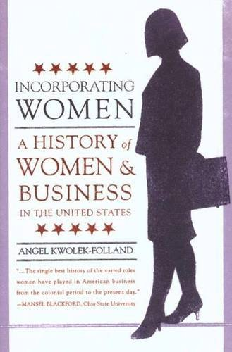 Incorporating Women: A History of Women and Business in the United States (Twayne's Evolution of Modern Business Series) ebook