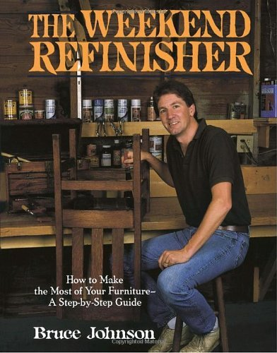 by-bruce-e-johnson-the-weekend-refinisher-1989-03-26-paperback