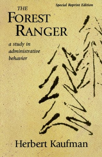 The Forest Ranger: A Study in Administrative Behavior (Rff Press)