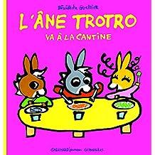 ÂNE TROTRO VA À LA CANTINE (L')
