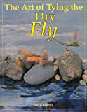 The Art of Tying the Dry Fly, Skip Morris, 1878175378