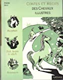 img - for Contes Et Re cits Des Chevaux Illustres book / textbook / text book