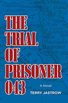 The Trial of Prisoner 043 by [Jastrow, Terry]