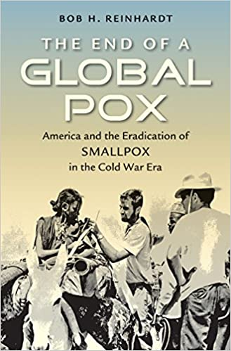Book The End of a Global Pox: America and the Eradication of Smallpox in the Cold War Era (Flows, Migrations, and Exchanges)
