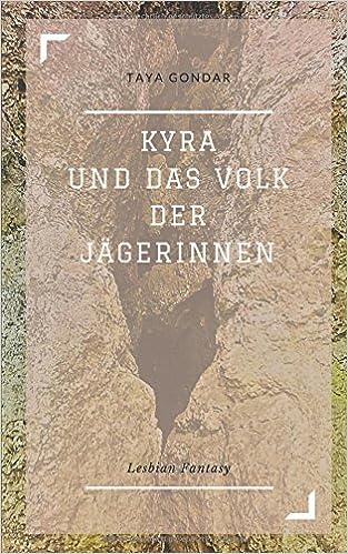 Gondar, Taya - Kyra und das Volk der Jägerinnen