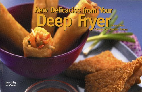 New Delicacies from Your Deep Fryer (Nitty Gritty) by Christie Katona, Thomas Katona