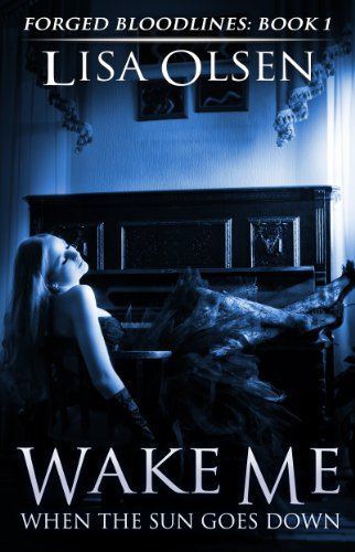 Wake Me When the Sun Goes Down (Forged Bloodlines Book - Picks Vampire