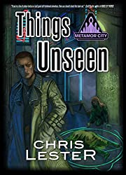 Things Unseen (Metamor City Book 3)