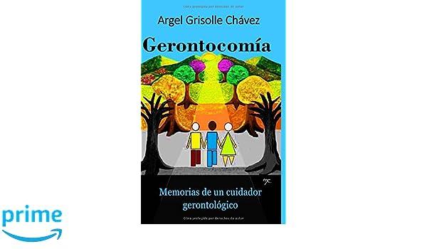 Gerontocomía: Memorias de un cuidador gerontológico (Spanish Edition): 9781985342095: Medicine & Health Science Books @ Amazon.com