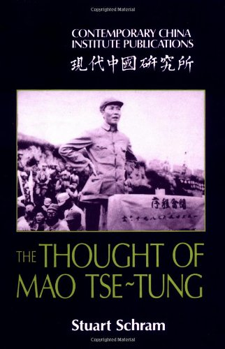 The Thought of Mao Tse-Tung (Contemporary China Institute Publications)