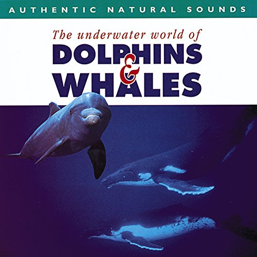(Authentic Natural Sounds: The Underwater World of Dolphins & Whales)