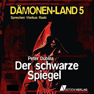Der schwarze Spiegel (Dämonenland 5) Hörbuch