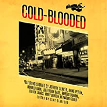Killer Nashville Noir: Cold-Blooded Audiobook by Clay Stafford - editor Narrated by Nicholas Techosky, Jennifer Riker, Kevin Stillwell