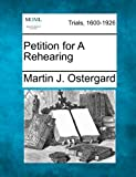 Petition for a Rehearing, Martin J. Ostergard, 127555573X