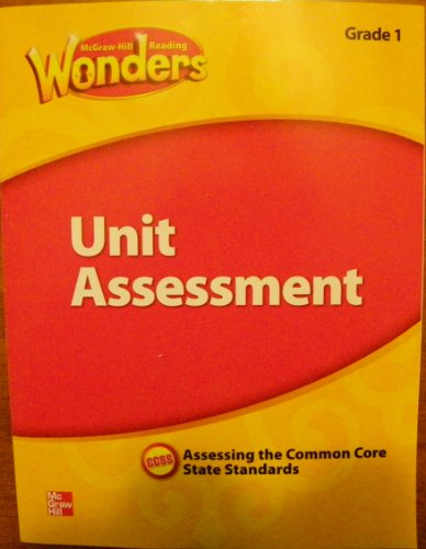 McGraw Hill Reading Wonders Unit Assessment , Assessing the Common Core State Standards, Grade 1