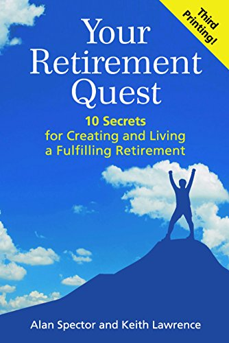 Your Retirement Quest: 10 Secrets For Creating And Living A Fulfilling Retirement