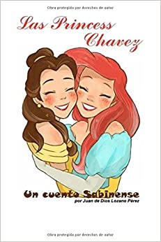 LAS PRINCESS CHAVEZ: Un cuento sabinense (Spanish Edition)