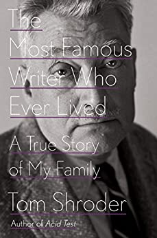 The Most Famous Writer Who Ever Lived: A True Story of My Family by [Shroder, Tom]