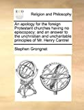 An Apology for the Foreign Protestant Churches Having No Episcopacy, Stephen Grongnet, 1171033338