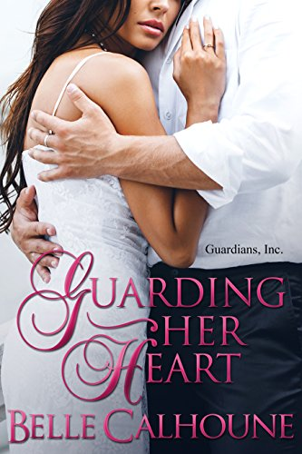 Guarding Her Heart (Guardians Inc. Book 1)