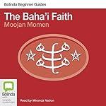Baha'i Faith: Bolinda Beginner Guides | Moojan Momen