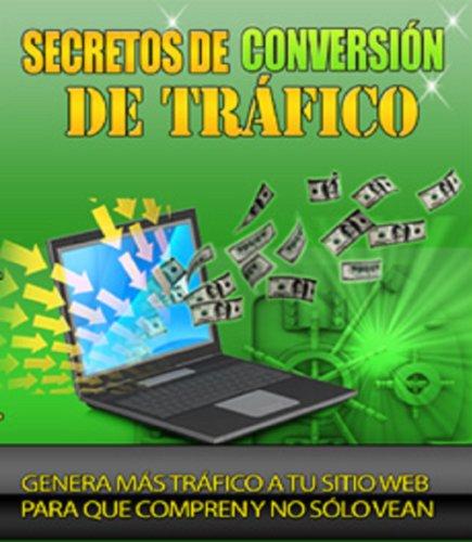Secretos de conversin de trfico (Spanish Edition)