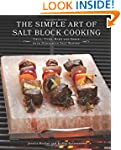 The Simple Art of Salt Block Cooking:...
