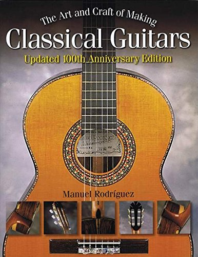 The Art and Craft of Making Classical Guitars PDF