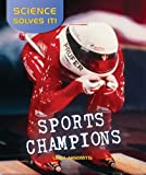 Sports Champions (Science Solves It (Paperback))