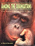 Among the Orangutans, Evelyn Gallardo, 0811804089