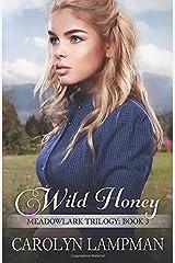 Wild Honey: Meadowlark Trilogy Book 3 Paperback