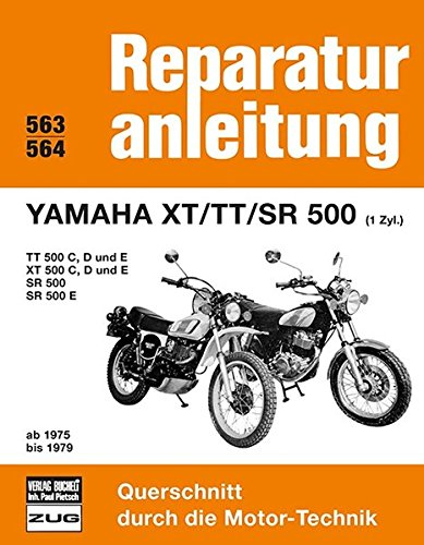 Yamaha XT   TT   SR 500  1 Zyl.  Ab 1975 Bis 1979  TT Und XT 500 CDE    SR 500 500E    Reprint Der 9. Auflage 1986  Reparaturanleitungen