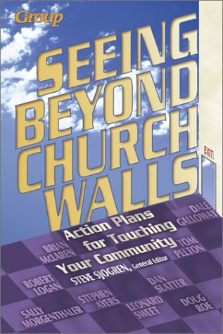 Seeing Beyond Church Walls: Action Plans for Touching Your Community by Steve Sjogren (2001-12-01)