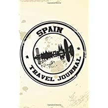 Spain Travel Journal: Blank Lined Vacation Holiday Notebook