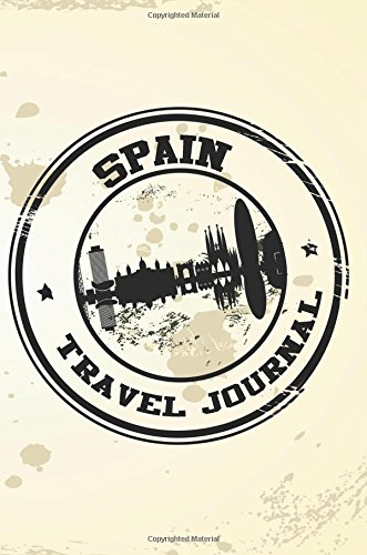 Spain Travel Journal: Blank Travel Notebook (6x9), 108 Lined Pages, Soft Cover (Blank Travel Journal)(Travel Journals To Write In)(Travel Stamp)