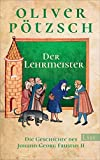 Der Lehrmeister: Die Geschichte des Johann Georg Faustus II (Faustus-Serie, Band 2)