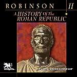 A History of the Roman Republic, Volume 2  | Cyril Robinson
