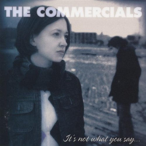 CD : The Commercials - It's Not What You Say,it's How You Say It (CD)