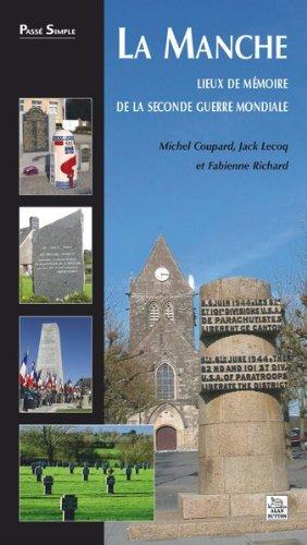 La Manche - Lieux de Memoire de la Seconde Guerre Mondiale