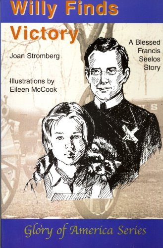 Willy Finds Victory: A Blessed Francis Seelos Story PDF