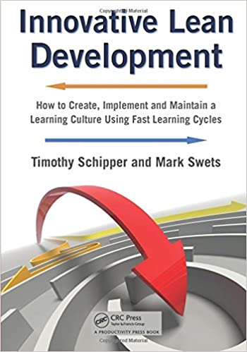 Innovative Lean Development: How to Create, Implement and Maintain a Learning Culture Using Fast Learning Cycles