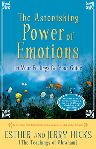 The Astonishing Power of Emotions: Let Your Feelings Be Your Guide (Abraham Hicks Meditation Cd)