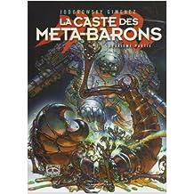 CASTE DES MÉTA-BARONS T02 (LA) : DEUXIÈME PARTIE