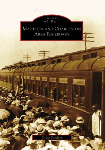 (Mattoon and Charleston Area Railroads (Images of)