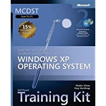 MCDST Self-Paced Training Kit (Exam 70-271): Supporting Users and Troubleshooting a Microsoft® Windows® XP Operating System, Second Edition (Microsoft Press Training Kit)